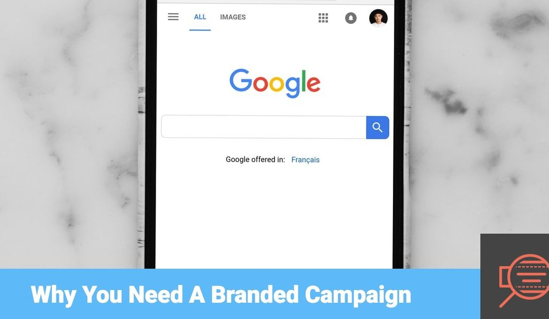 Why You Need A Branded Campaign